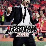 Football Manager 2018 - game đỉnh dành cho các fan quản lý bóng đá ấn định ngày ra mắt