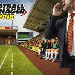 Football Manager 2016 cho game thủ chơi thử trước khi mua